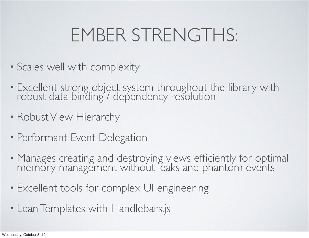 EMBER STRENGTHS: • Scales well with complexity ...