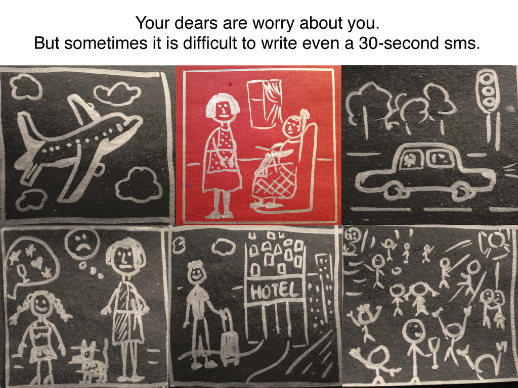 Your dears are worry about you. ! But sometimes...
