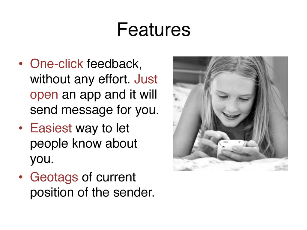 Features! • One-click feedback, without any ef...
