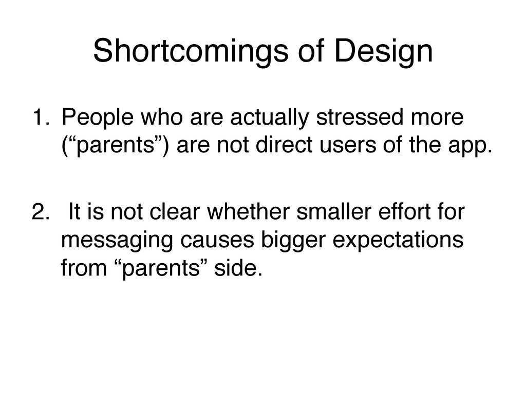 Shortcomings of Design! 1. People who are actu...