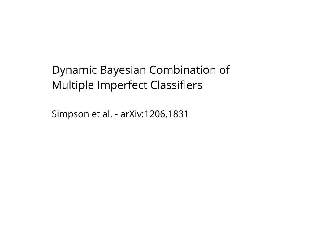 Dynamic Bayesian Combination of Multiple Imperf...