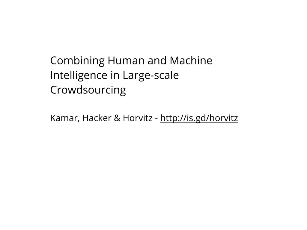 Combining Human and Machine Intelligence in Lar...