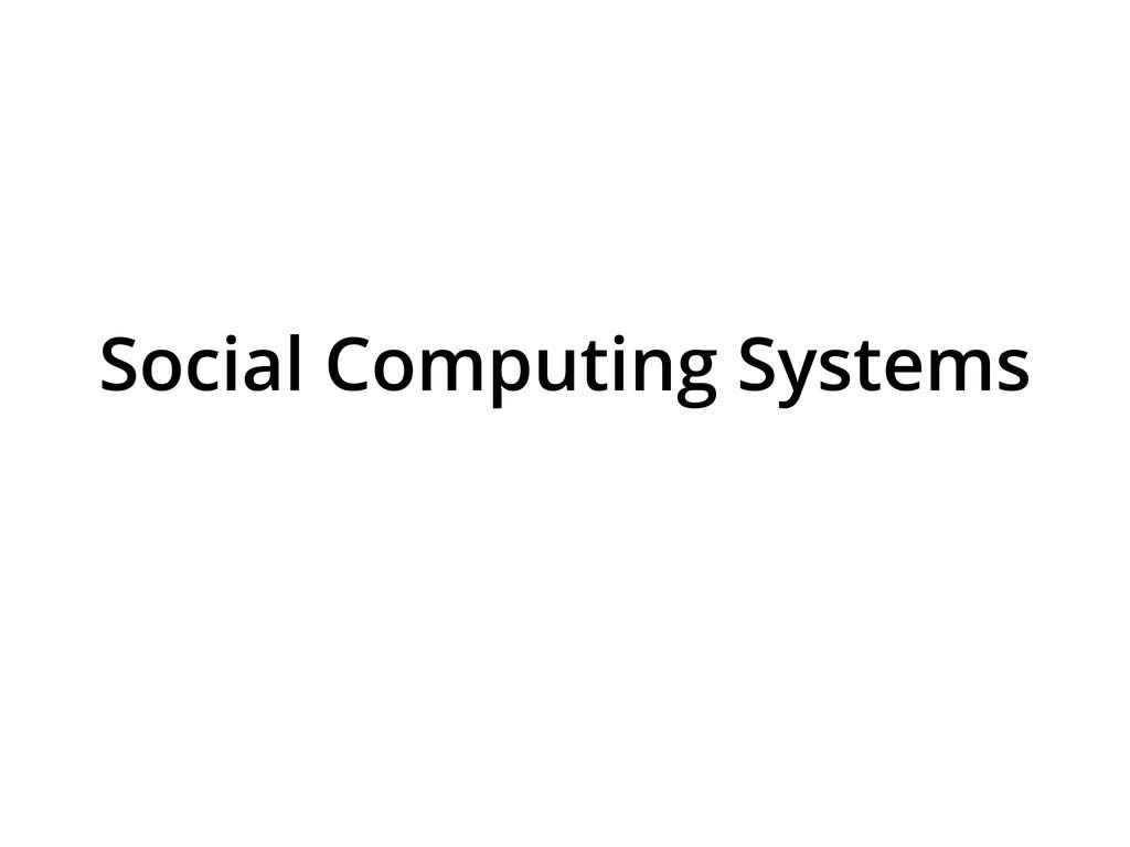 Social Computing Systems