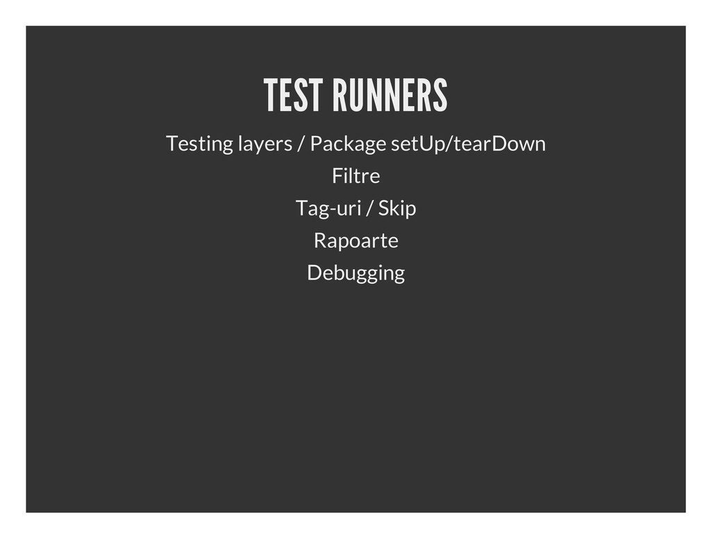 TEST RUNNERS Testing layers / Package setUp/tea...