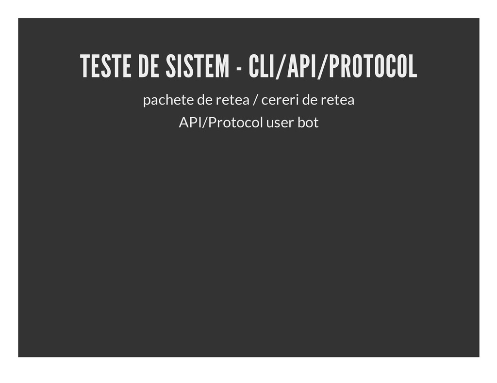 TESTE DE SISTEM - CLI/API/PROTOCOL pachete de r...