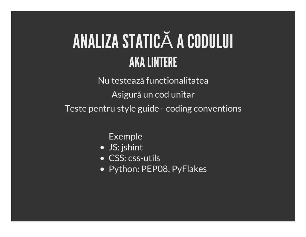 ANALIZA STATICĂ A CODULUI AKA LINTERE Nu testea...