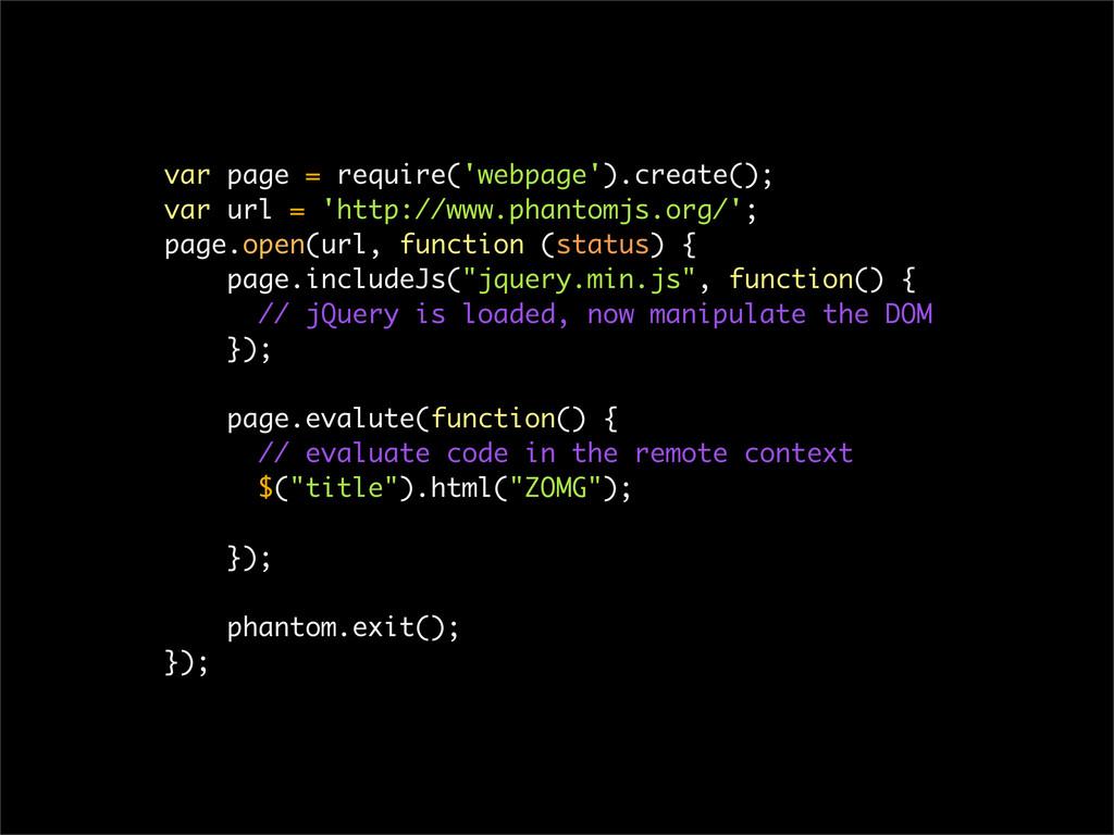 var page = require('webpage').create(); var url...