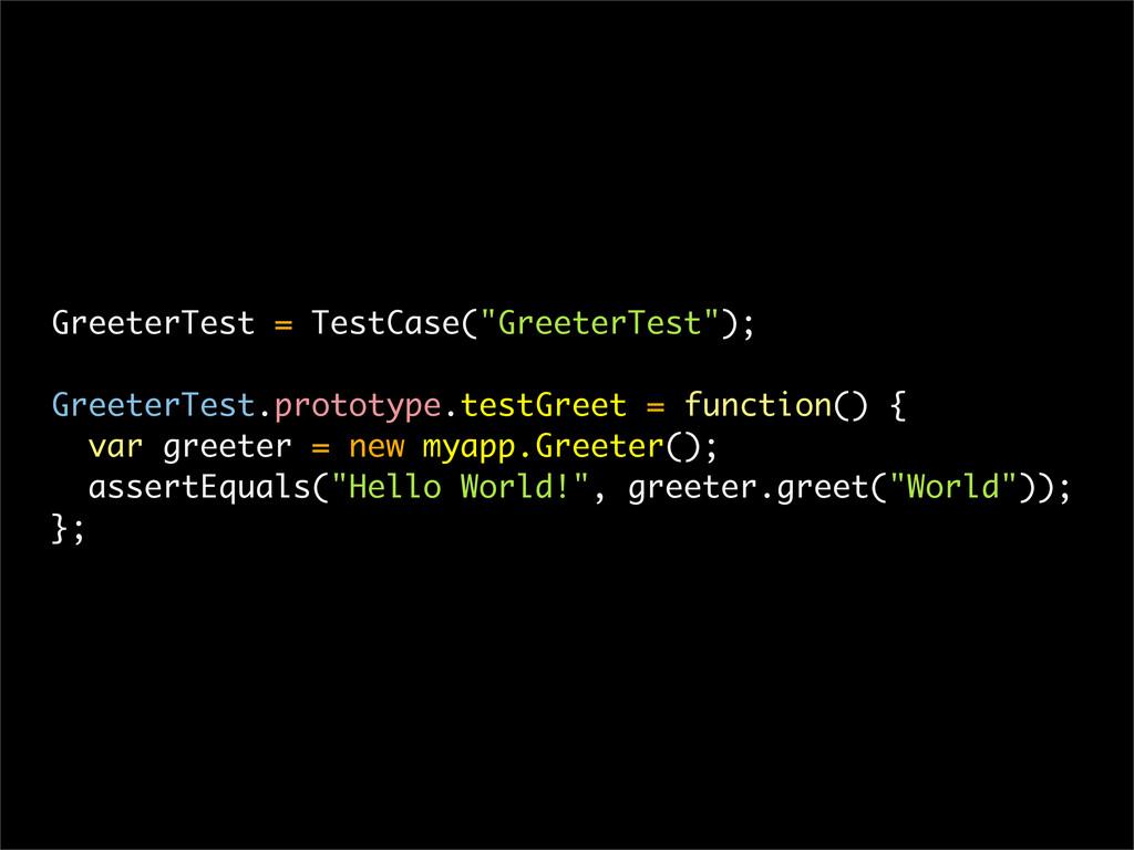 """GreeterTest = TestCase(""""GreeterTest""""); GreeterT..."""