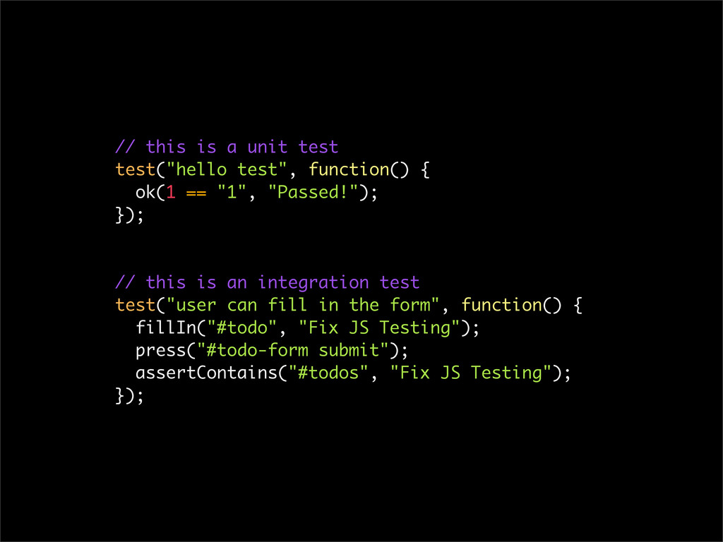 """// this is a unit test test(""""hello test"""", funct..."""