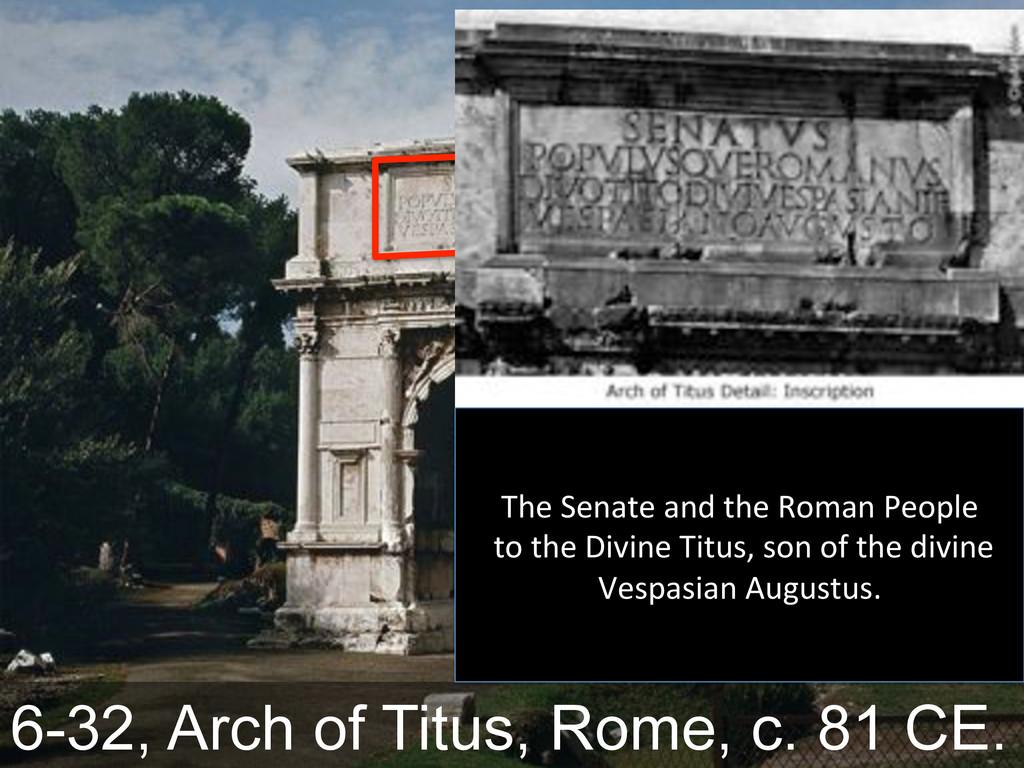 6-32, Arch of Titus, Rome, c. 81 CE. G@)&0)%$.)...