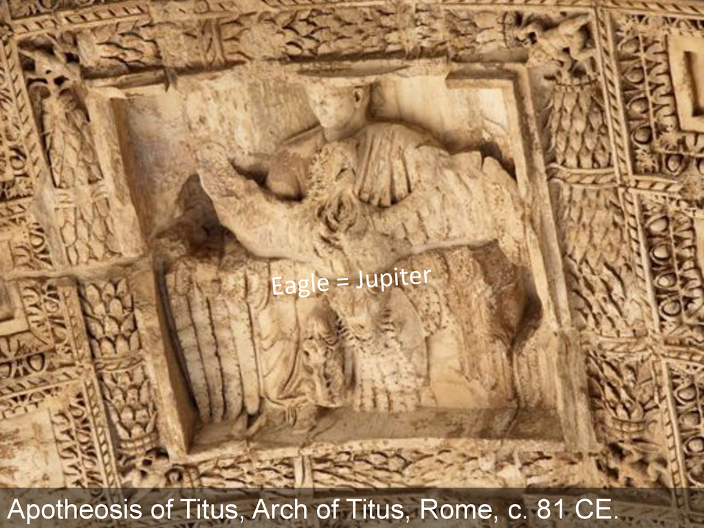 Apotheosis of Titus, Arch of Titus, Rome, c. 81...