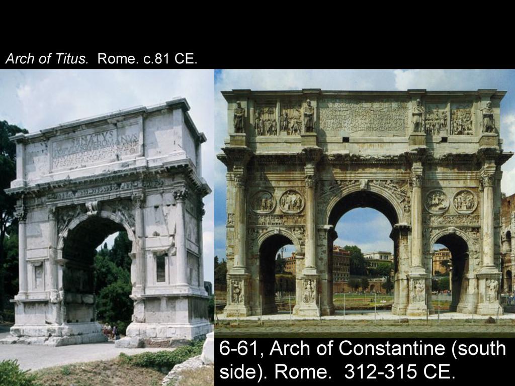 Arch of Titus. Rome. c.81 CE. 6-61, Arch of Con...