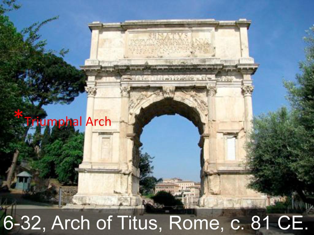6-32, Arch of Titus, Rome, c. 81 CE. \G*+2#(@$,...