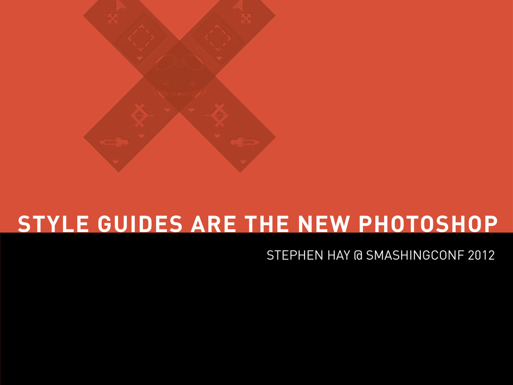 STYLE GUIDES ARE THE NEW PHOTOSHOP STEPHEN HAY ...
