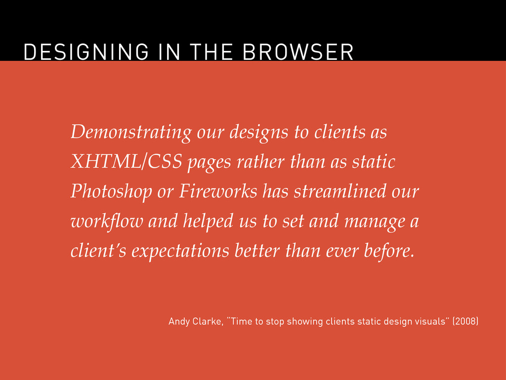 DESIGNING IN THE BROWSER Demonstrating our desi...