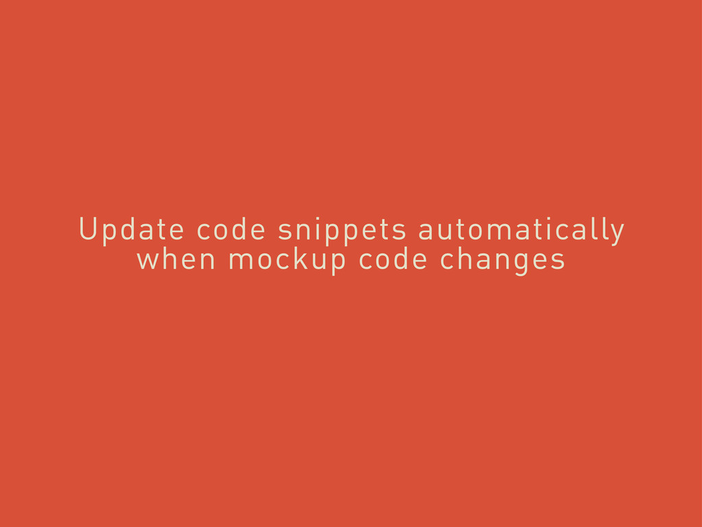 Update code snippets automatically when mockup ...