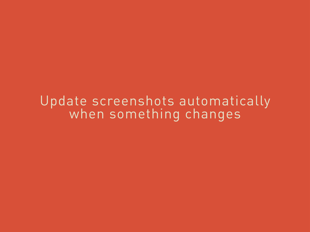 Update screenshots automatically when something...