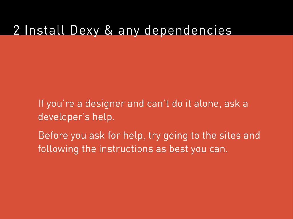 2 Install Dexy & any dependencies If you're a d...