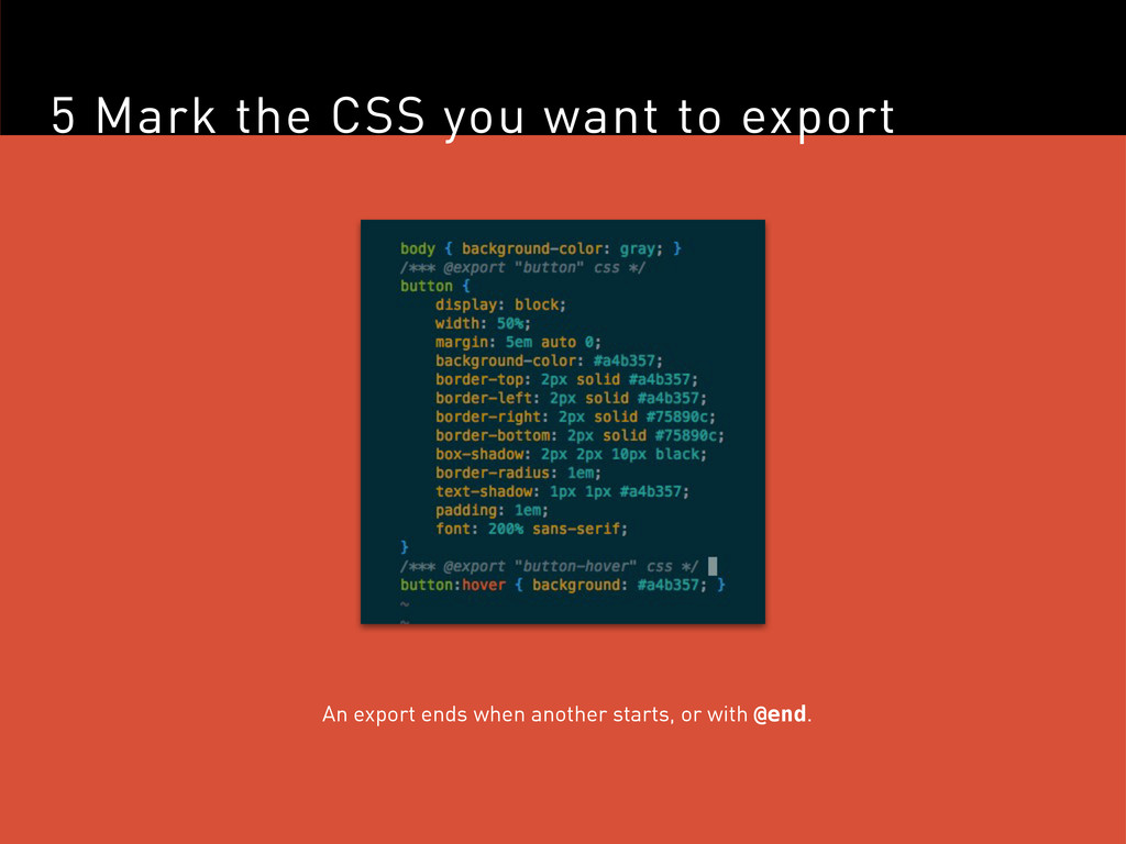5 Mark the CSS you want to export An export end...
