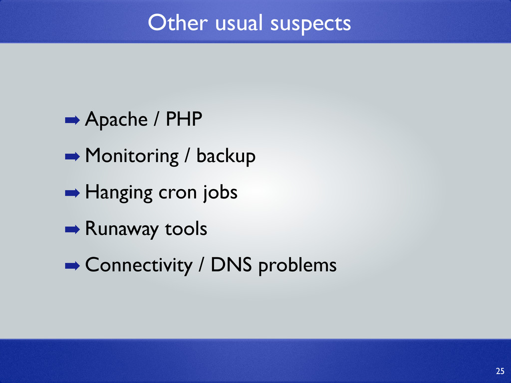 Other usual suspects ➡ Apache / PHP ➡ Monitorin...
