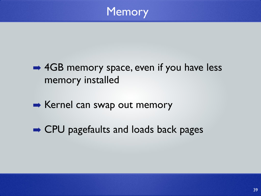 Memory 39 ➡ 4GB memory space, even if you have ...