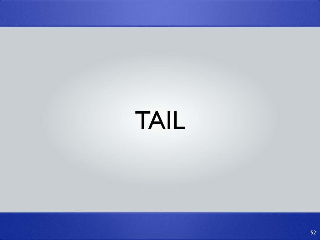 TAIL 52