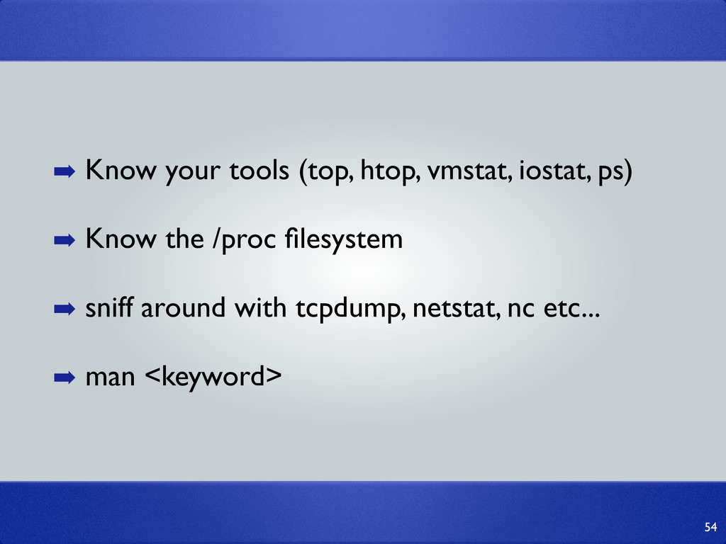 54 ➡ Know your tools (top, htop, vmstat, iostat...