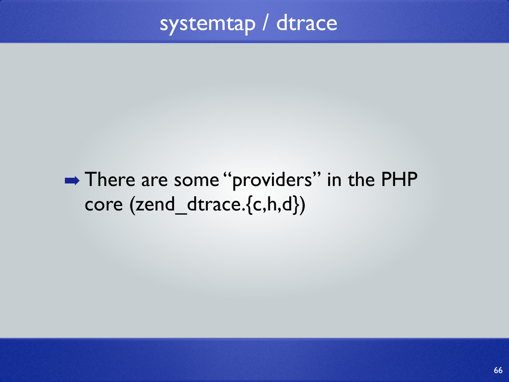 """systemtap / dtrace 66 ➡ There are some """"provide..."""