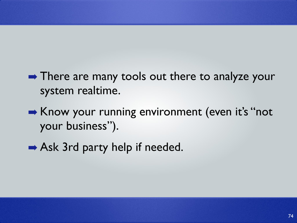 74 ➡ There are many tools out there to analyze ...