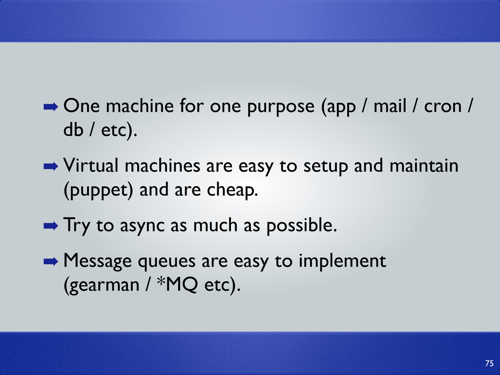 75 ➡ One machine for one purpose (app / mail / ...