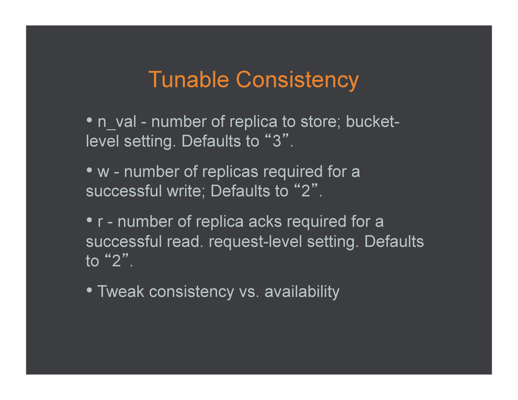 Tunable Consistency •  n_val - number of replic...