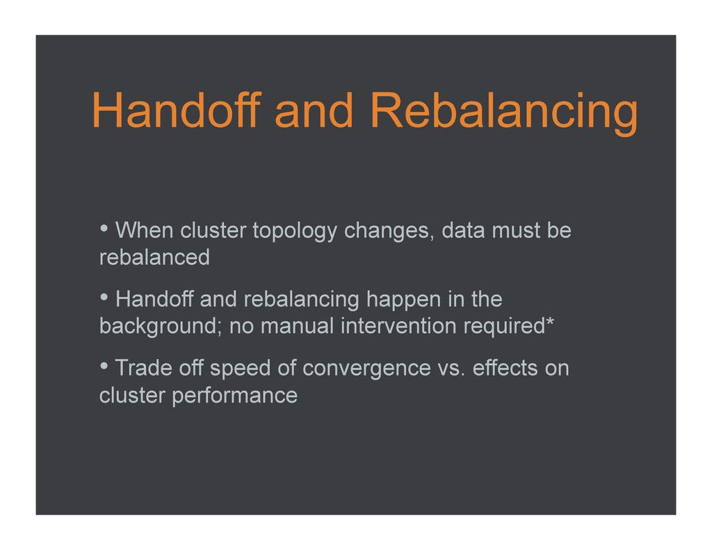 Handoff and Rebalancing •  When cluster topolog...