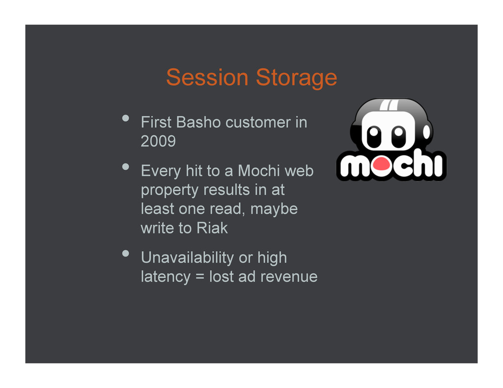 Session Storage •  First Basho customer in 2009...
