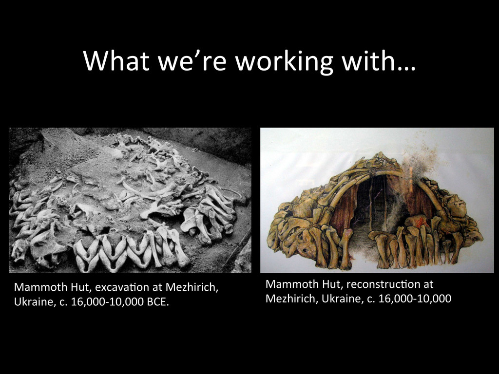 What we're working with…  Mammoth...