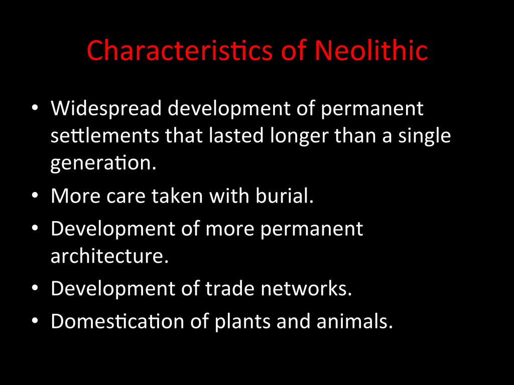 Characteris.cs of Neolithic  • Widesp...