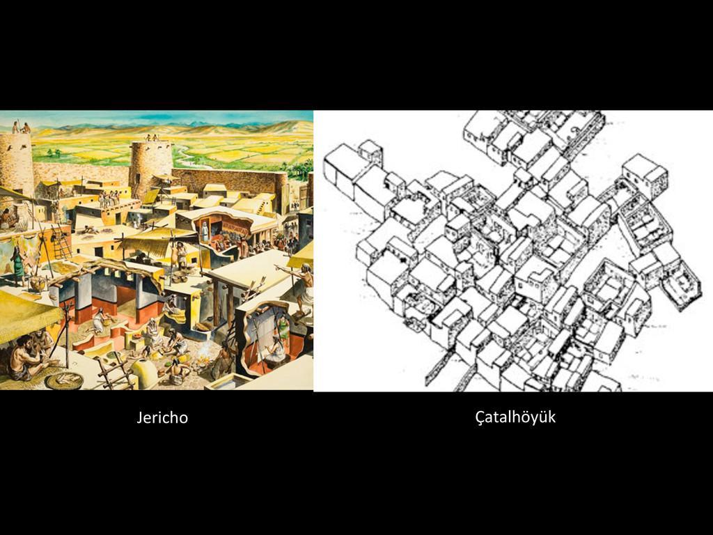 Jericho  Çatalhöyük