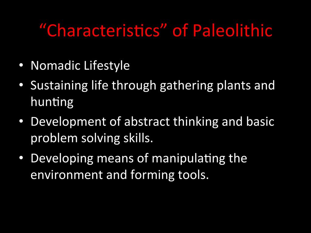 """Characteris.cs"" of Paleolithic  • No..."