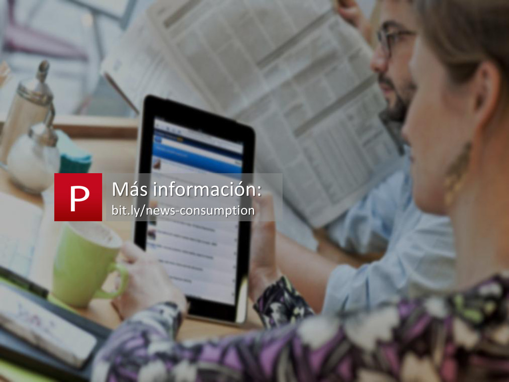 Más información: bit.ly/news-consumption