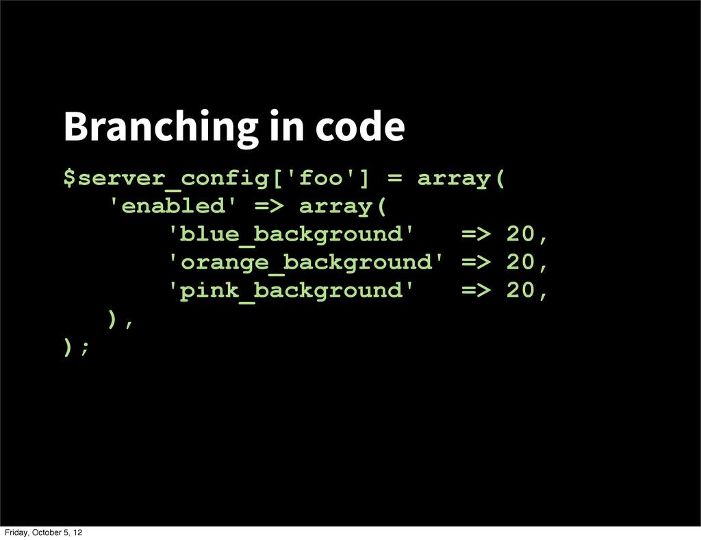 Branching in code $server_config['foo'] = array...