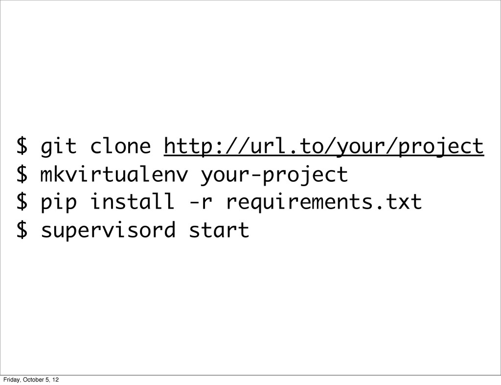 $ git clone http://url.to/your/project $ mkvirt...