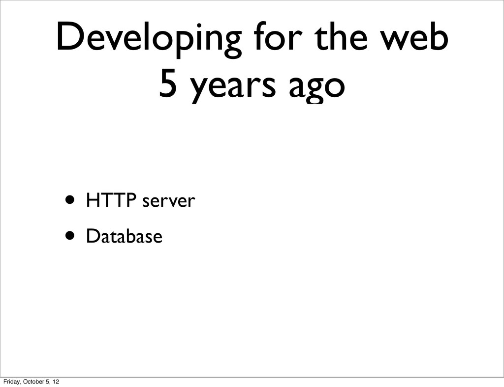 Developing for the web 5 years ago • HTTP serve...