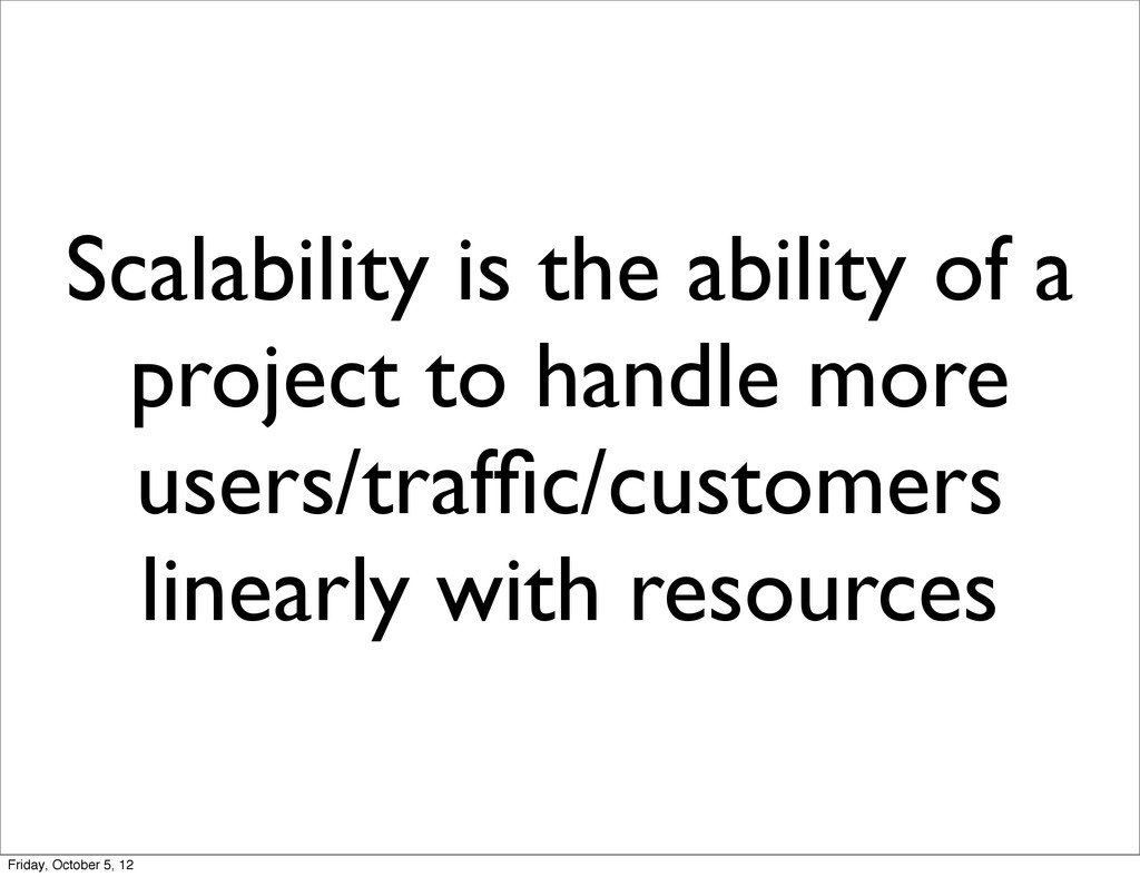 Scalability is the ability of a project to hand...
