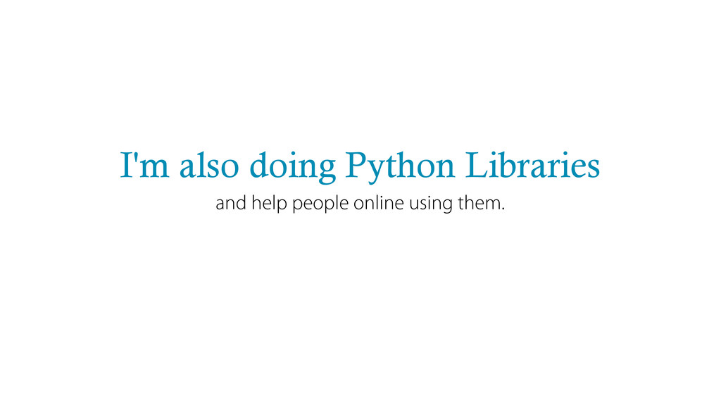 I'm also doing Python Libraries and help people...