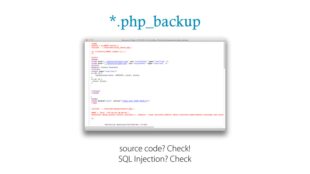 *.php_backup source code? Check! SQL Injection?...