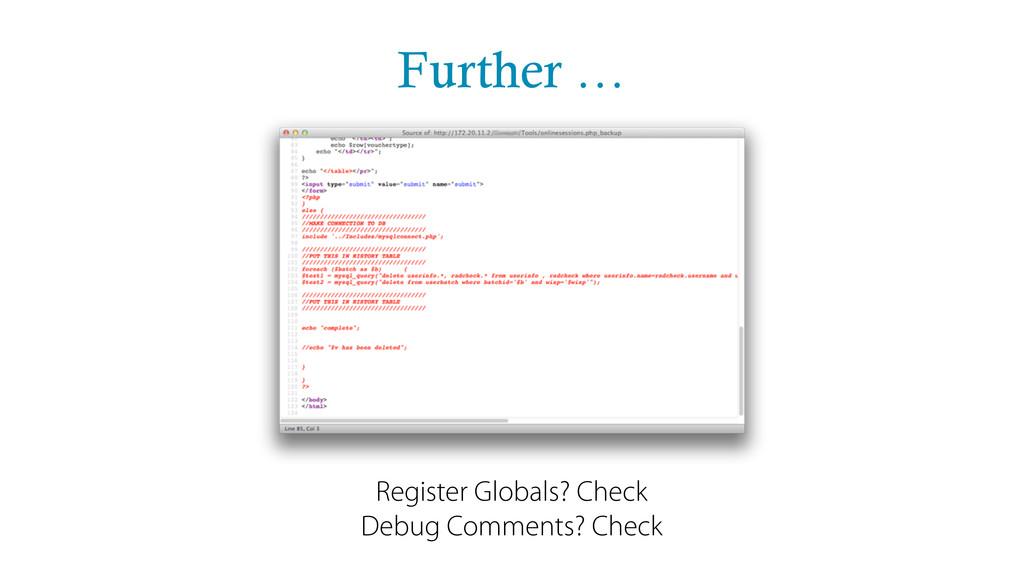 Further … Register Globals? Check Debug Comment...