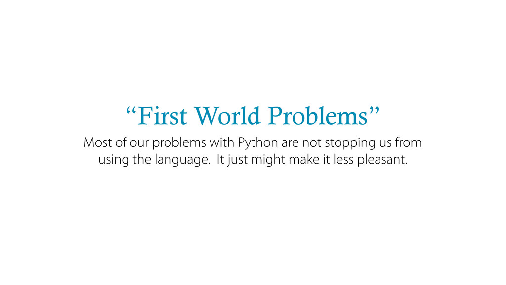"""""""First World Problems"""" Most of our problems wit..."""