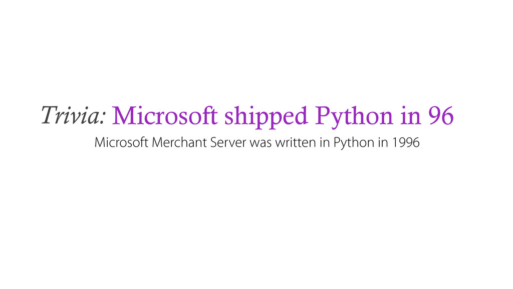 Trivia: Microsoft shipped Python in 96 Microsof...