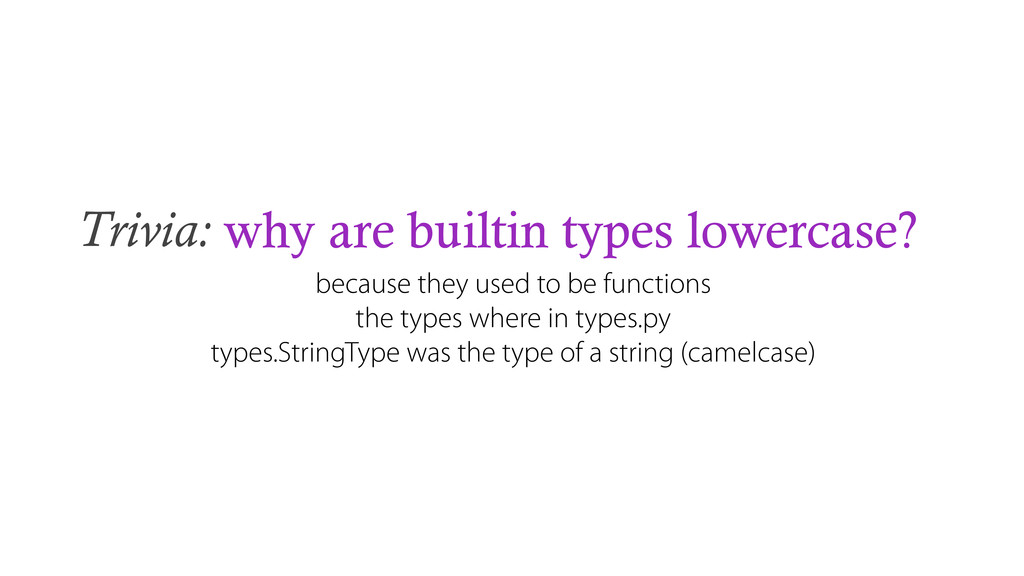 Trivia: why are builtin types lowercase? becaus...