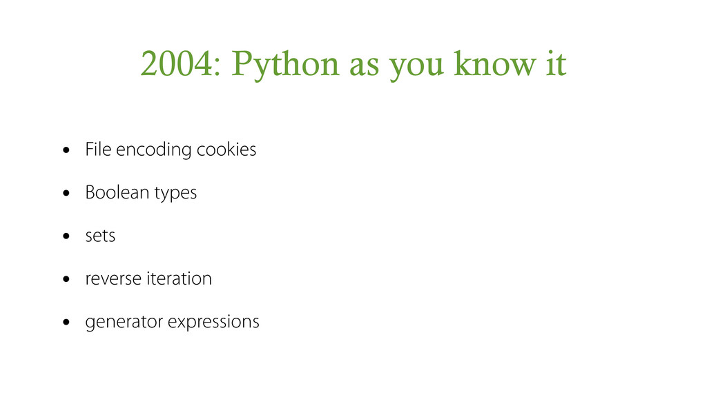 2004: Python as you know it • File encoding coo...