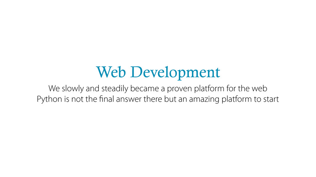 Web Development We slowly and steadily became a...